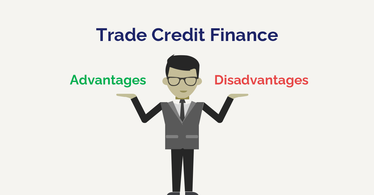 Trade Credit Finance - Advantages & Disadvantages