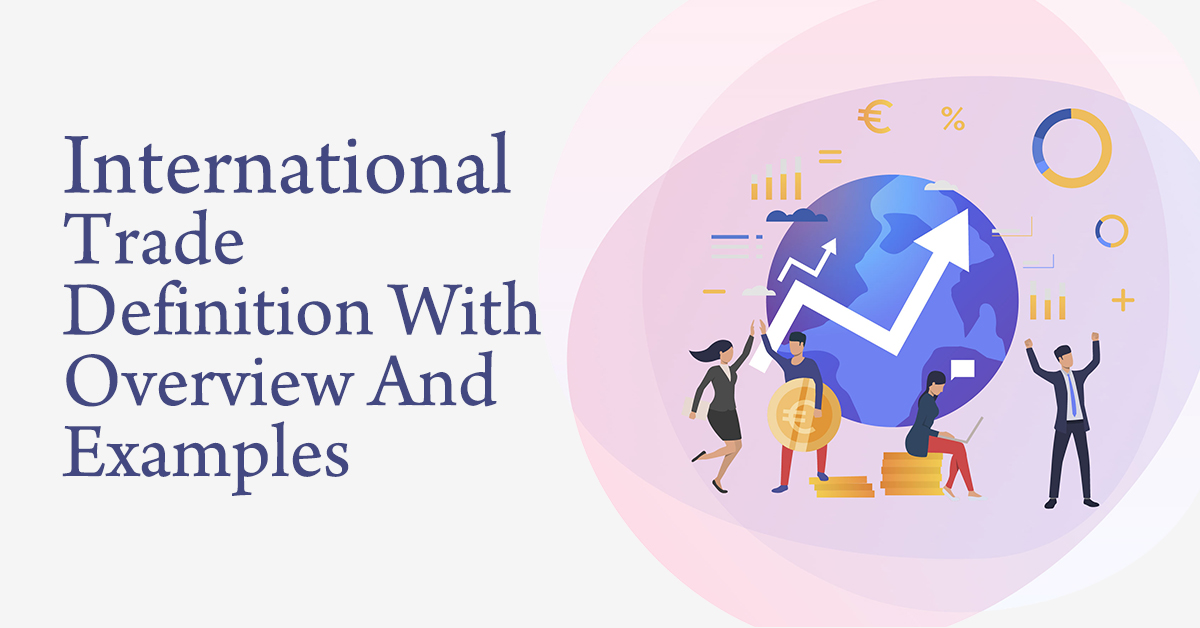 International_Trade_Definition_With_Overview_And_Examples